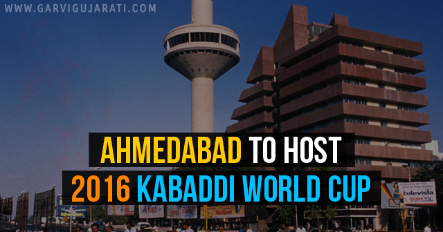 Ahmedabad to host 2016 Kabaddi World Cup