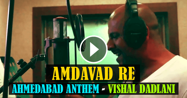 Amdavad Re Beautiful Ahmedabad Anthem sung by Vishal Dadlani