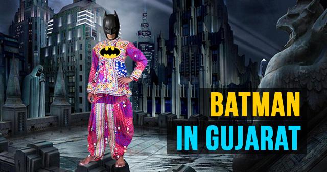 If Batman Was In Gujarat