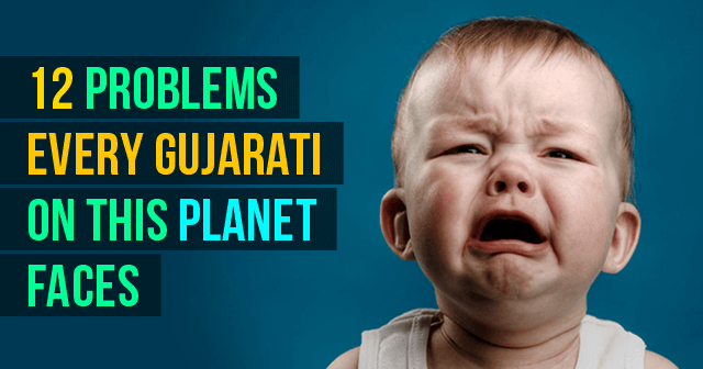 Problems Every Gujarati On This Planet Faces
