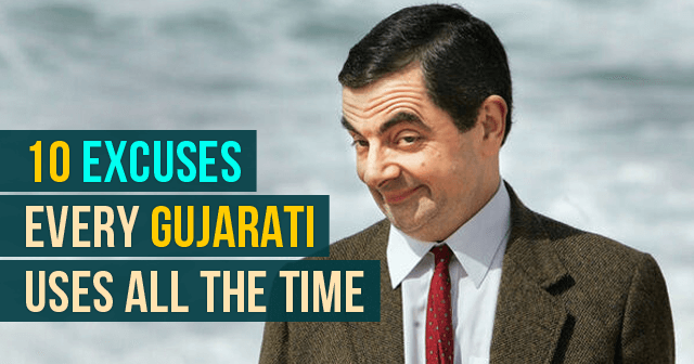 Excuses Every Gujarati Uses All The Time