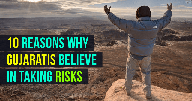 Reasons Why Gujaratis Believe In taking Risks