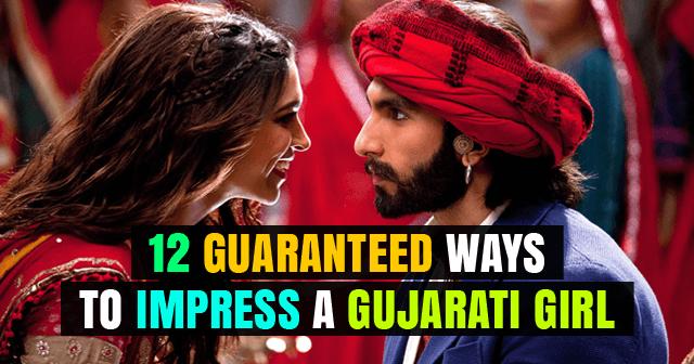 Ways To Impress A Gujarati Girl