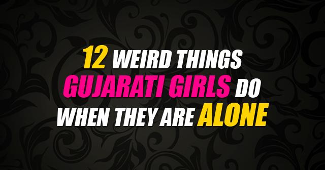 Things Gujarati Girls Do