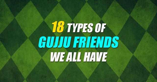 Types Of Gujju Friends
