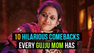 Comebacks Every Gujju Mom Has