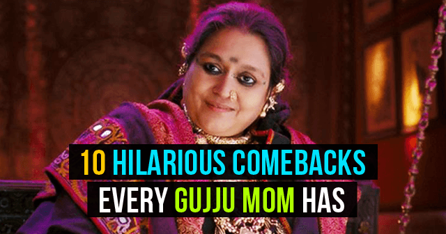 Comebacks Every Gujju Mom Has