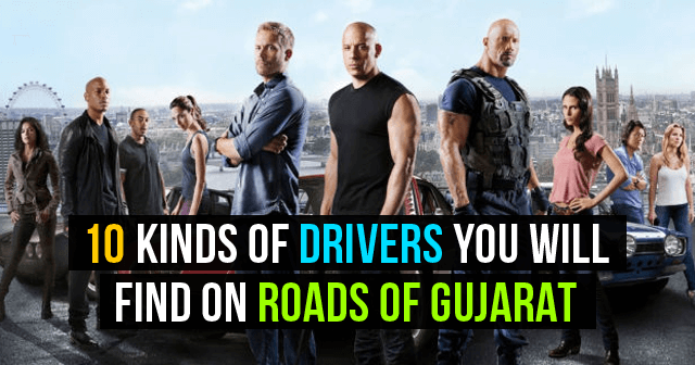 10 Kinds Of Drivers You Will Find On Roads Of Gujarat