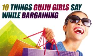Things Gujju Girls Say While Bargaining