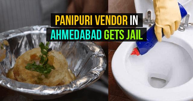 Panipuri Vendor In Ahmedabad Gets Jail For Mixing Toilet Cleaner In Panipuri
