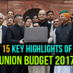 Union Budget 2017 Highlights – All You Need To Know