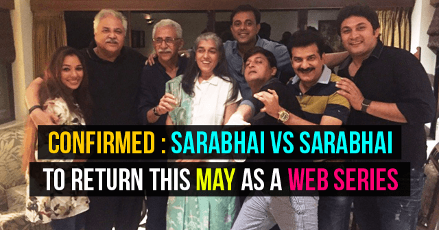 Sarabhai Vs Sarabhai To Return This May As A Web Series