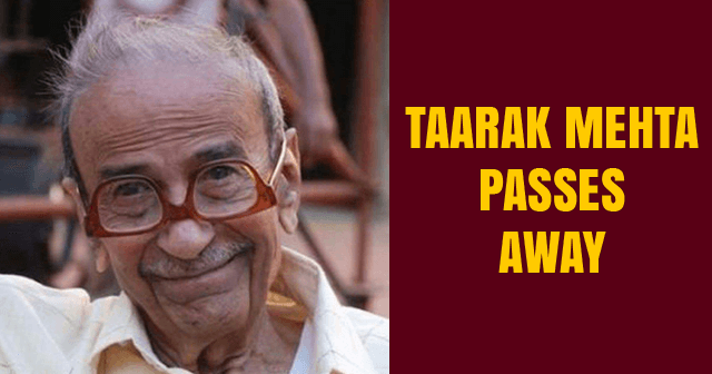 Taarak Mehta Passes Away