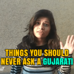 Things You Should Never Ask A Gujarati