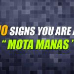 10 Signs You Are A Mota Manas