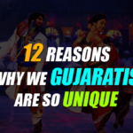 Reasons Why We Gujaratis Are So Unique