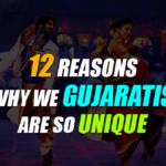 12 Reasons Why We Gujaratis Are So Unique