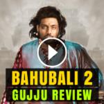 Bahubali 2 Gujju Review