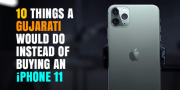 Things A Gujarati Would Do Instead Of Buying An iPhone 11