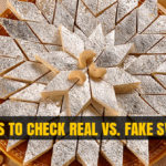 Tricks to Check Real Vs. Fake Sweets