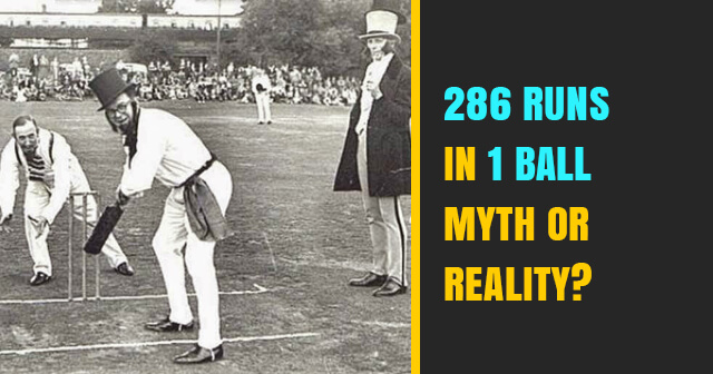 Unbelievable Cricket Record | 286 Runs in 1 Ball | Read the full Story
