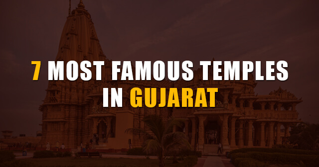 7 Most Famous Temples in Gujarat | Must Visit