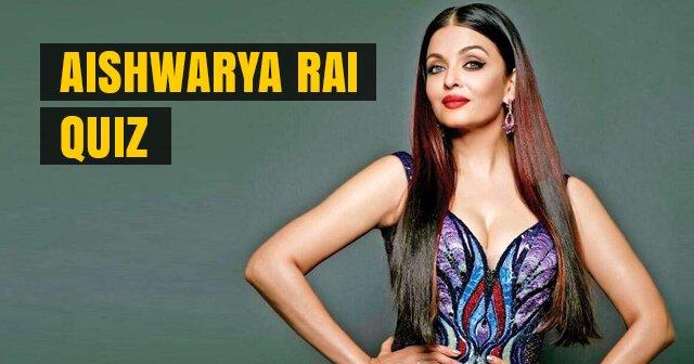 Aishwarya Rai Quiz