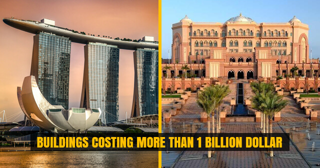 5 Expensive Buildings, built at Construction Cost of more than Billion Dollar | Have you visited any of these