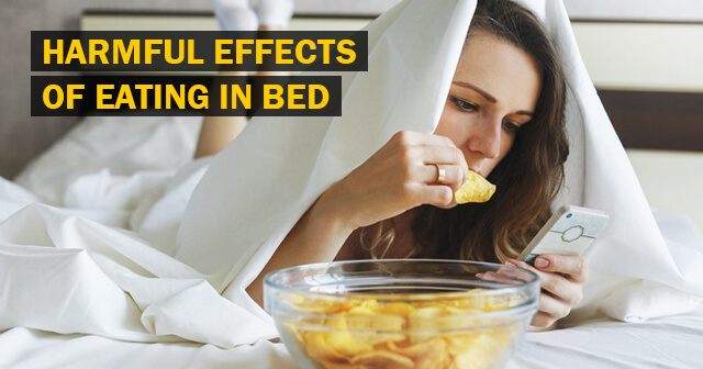 3 Harmful Effects of Eating in Bed | Stop Doing that Immediately