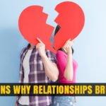 Reasons why Relationships Breakup