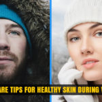 Skin Care Tips to Maintain Healthy Skin during Winter