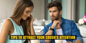 Tips to Attract Your Crush's Attention