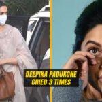 Deepika Padukone Cried