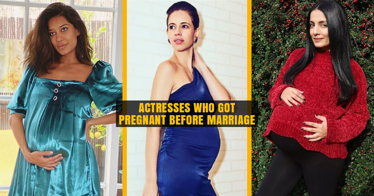 Actresses who got pregnant Before Marriage