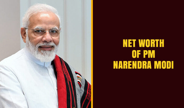 Do You Know the Net Worth of Prime Minister Narendra Modi & how much it Increased after he became Prime Minister