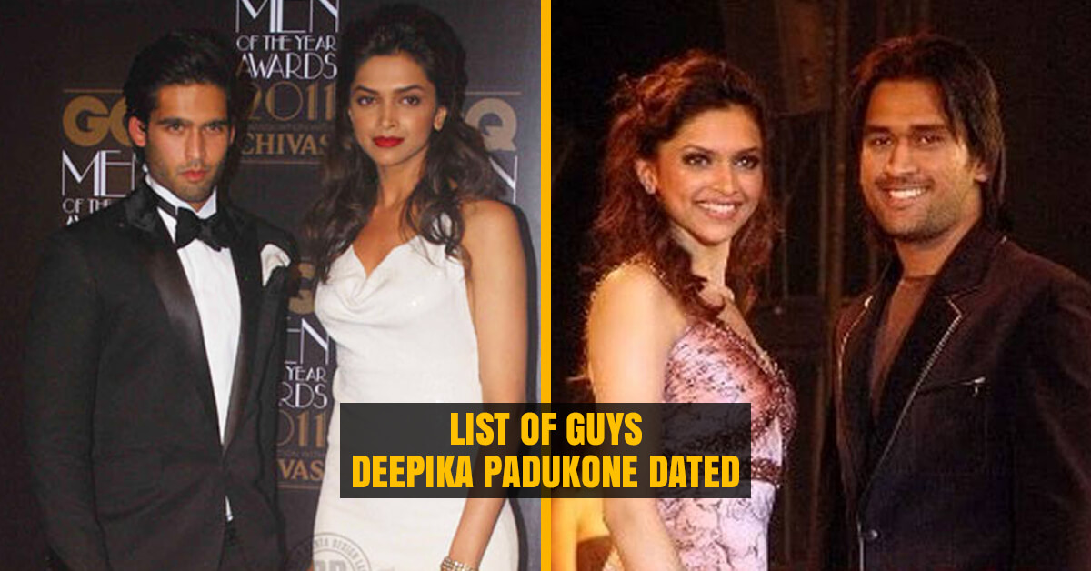 Guys Deepika Padukone Dated